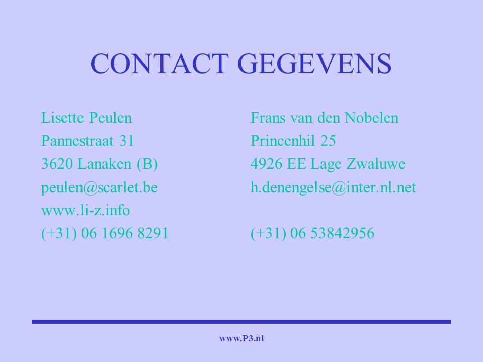 CONTACT GEGEVENS Lisette Peulen Pannestraat 31 3620 Lanaken (B)
