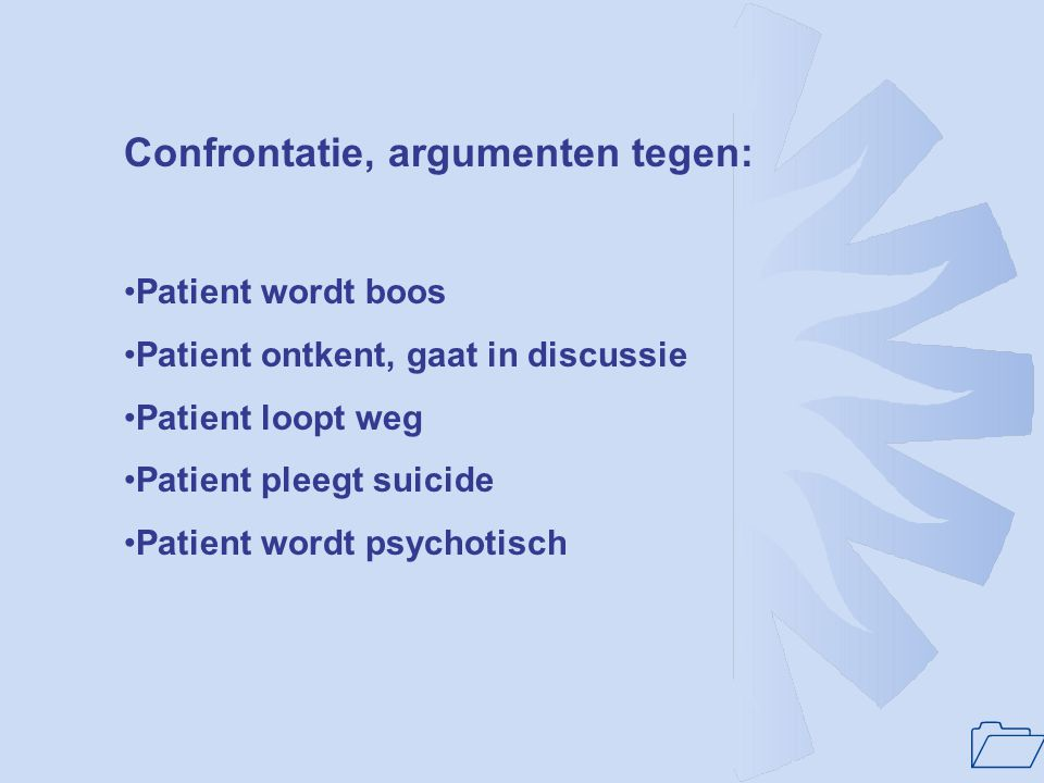 Confrontatie, argumenten tegen: