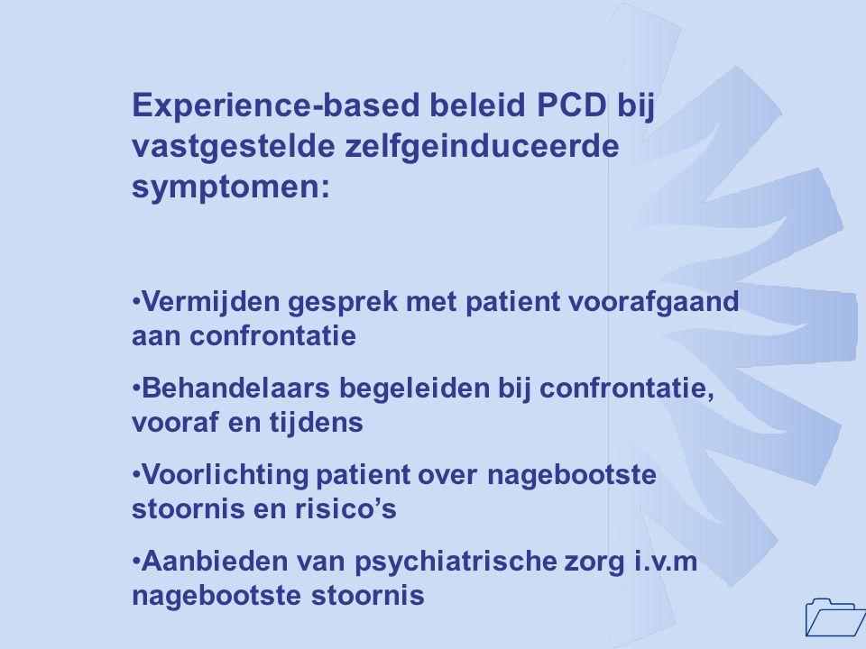 Experience-based beleid PCD bij vastgestelde zelfgeinduceerde symptomen: