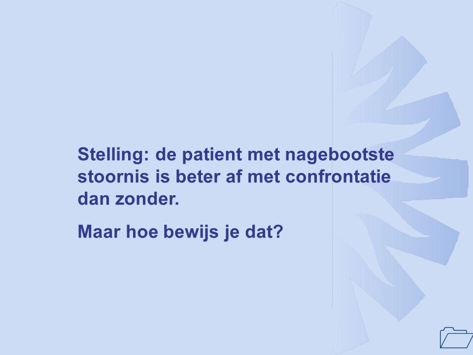Stelling: de patient met nagebootste stoornis is beter af met confrontatie dan zonder.