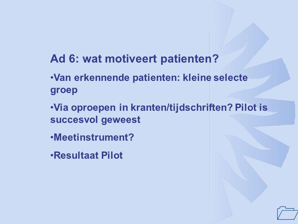 Ad 6: wat motiveert patienten