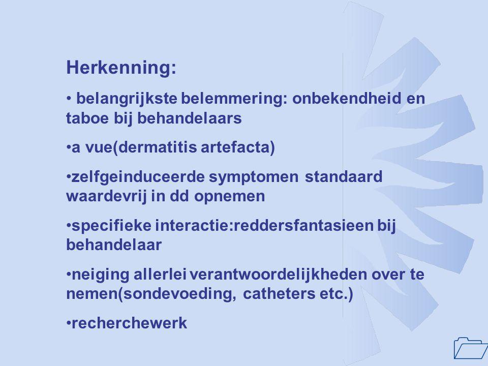 Herkenning: belangrijkste belemmering: onbekendheid en taboe bij behandelaars. a vue(dermatitis artefacta)