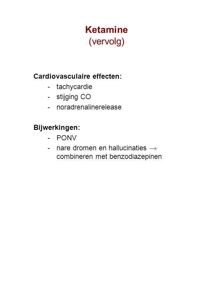 Ketamine (vervolg) Cardiovasculaire effecten: tachycardie stijging CO