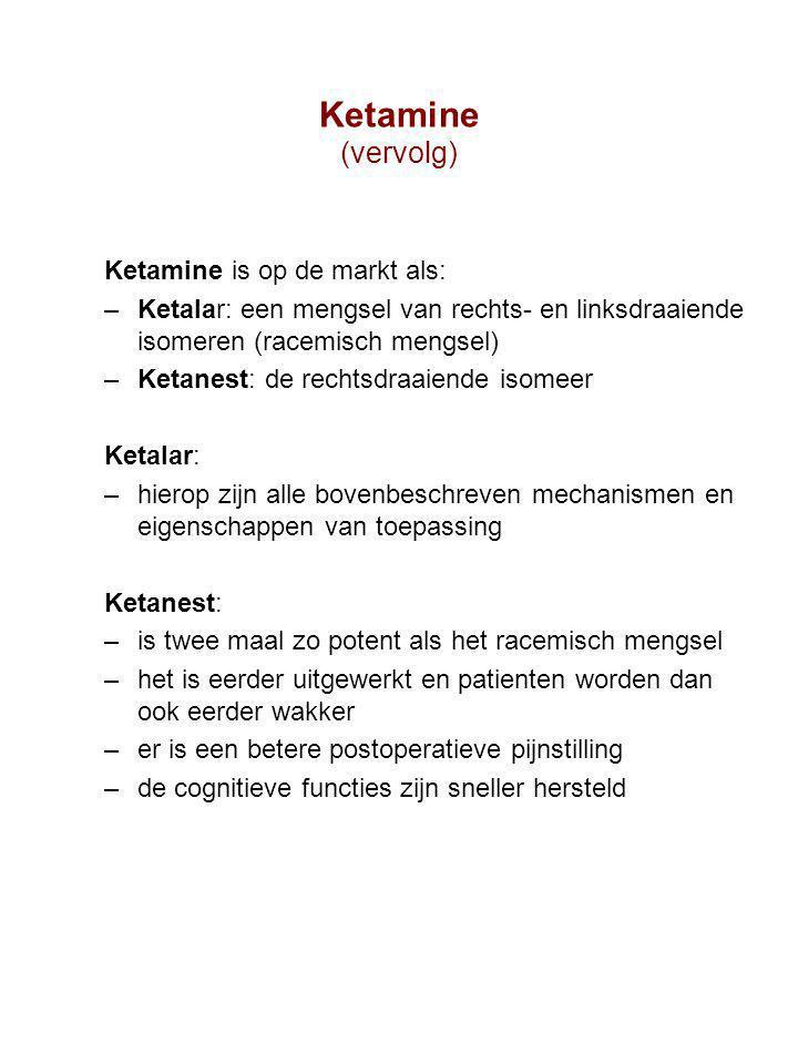 Ketamine (vervolg) Ketamine is op de markt als: