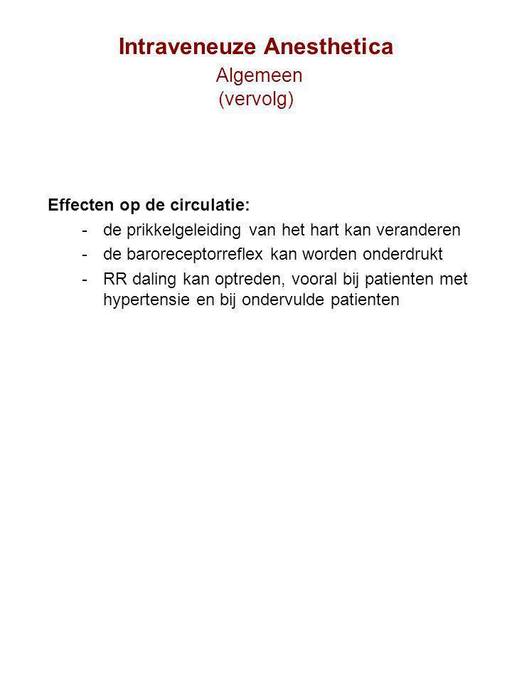 Intraveneuze Anesthetica Algemeen (vervolg)