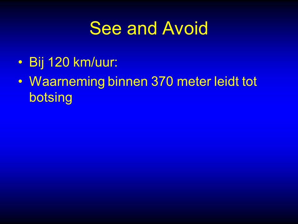 See and Avoid Bij 120 km/uur: