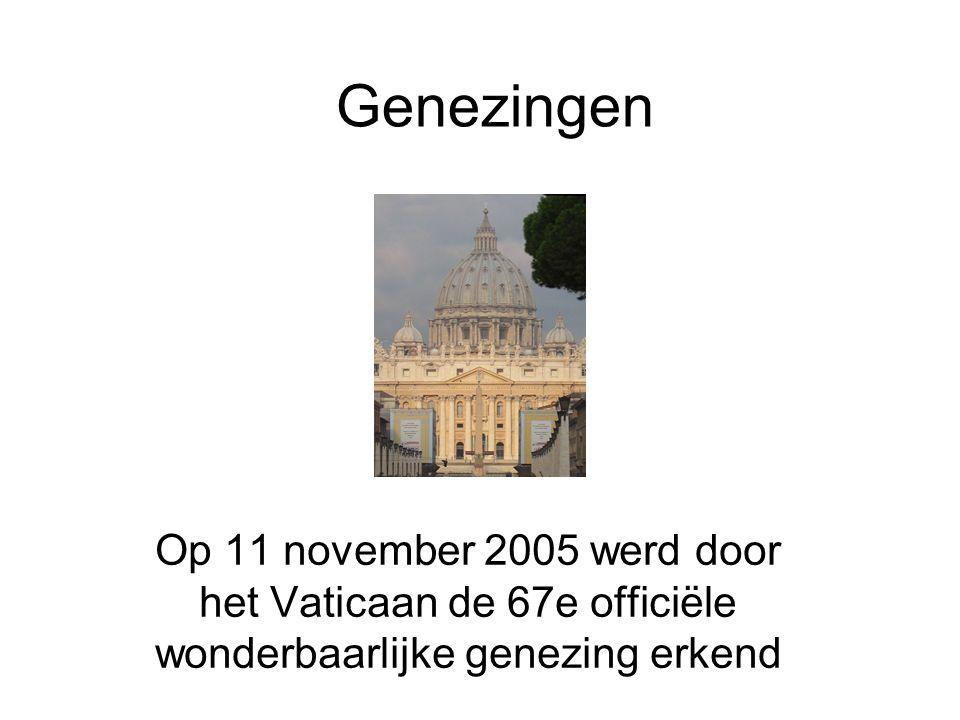 Genezingen Op 11 november 2005 werd door het Vaticaan de 67e officiële wonderbaarlijke genezing erkend.
