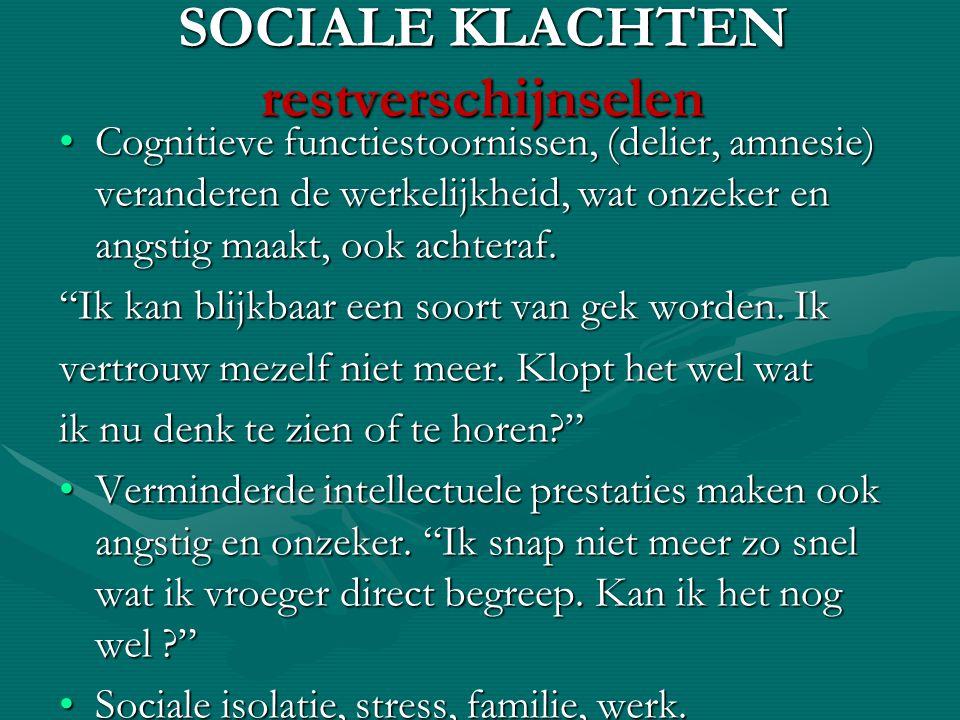 SOCIALE KLACHTEN restverschijnselen