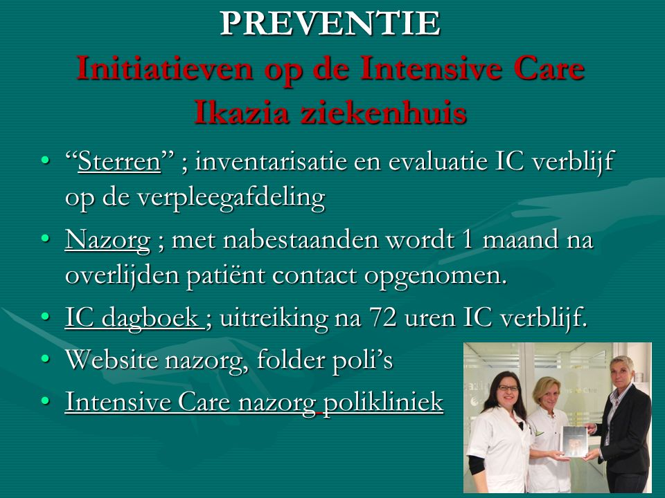 PREVENTIE Initiatieven op de Intensive Care Ikazia ziekenhuis