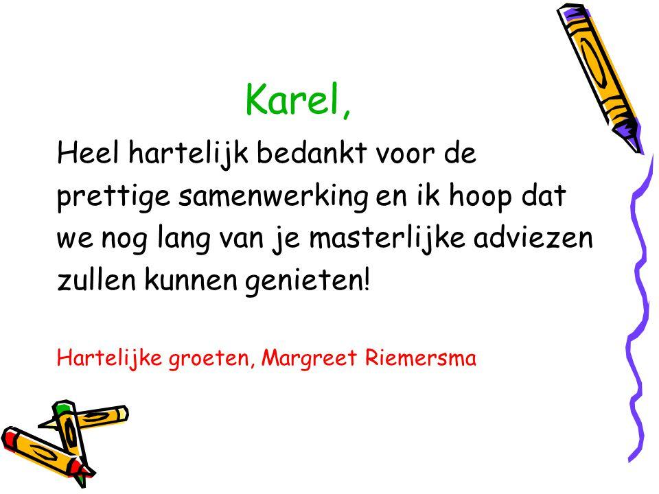 Karel, Heel hartelijk bedankt voor de