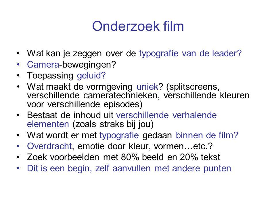 Onderzoek film Wat kan je zeggen over de typografie van de leader