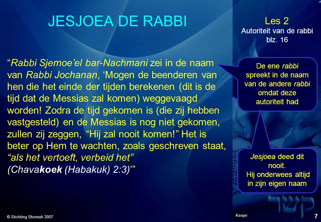 JESJOEA DE RABBI Autoriteit van de rabbi blz. 16.