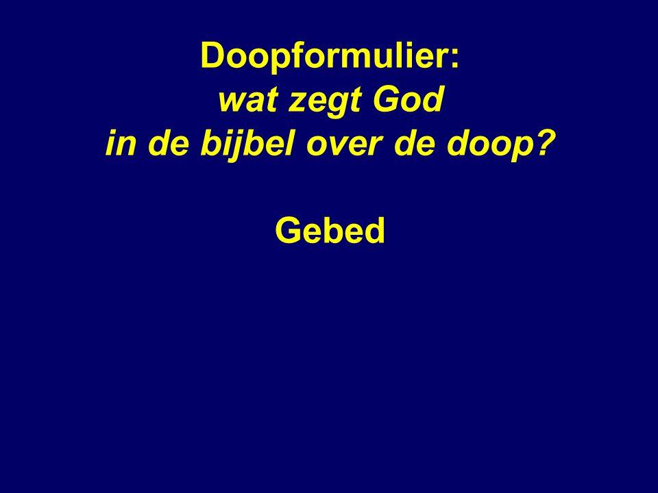 Doopformulier: wat zegt God in de bijbel over de doop Gebed