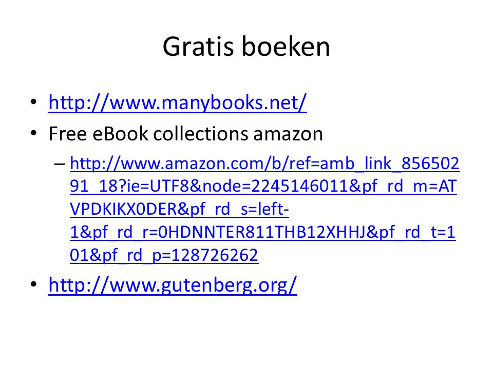 Gratis boeken http://www.manybooks.net/ Free eBook collections amazon