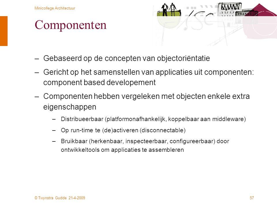 Componenten Gebaseerd op de concepten van objectoriëntatie