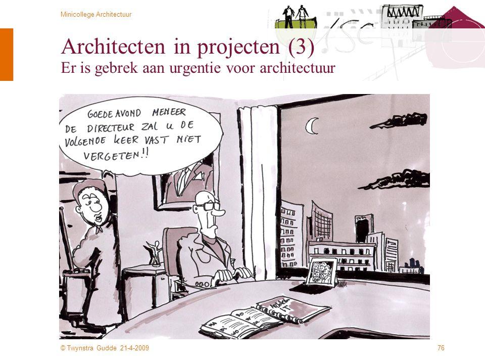Architecten in projecten (3) Er is gebrek aan urgentie voor architectuur