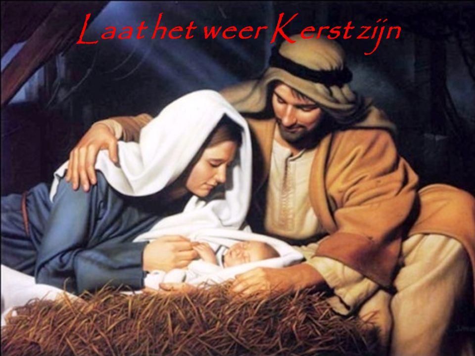 Laat het weer Kerst zijn