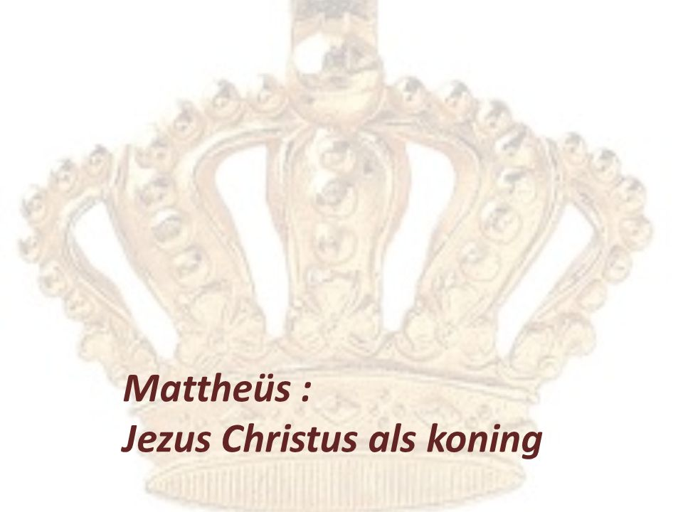 Mattheüs : Jezus Christus als koning