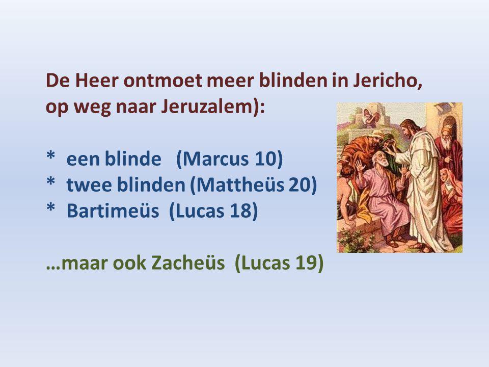 De Heer ontmoet meer blinden in Jericho, op weg naar Jeruzalem):