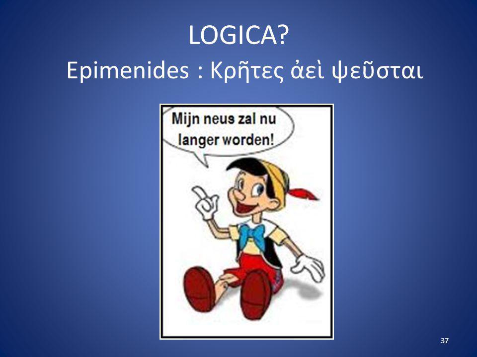 LOGICA Epimenides : Κρῆτες ἀεὶ ψεῦσται