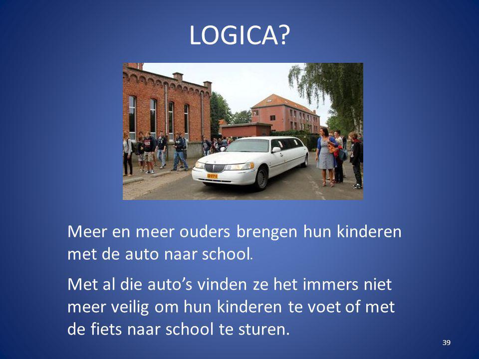 LOGICA Meer en meer ouders brengen hun kinderen met de auto naar school.