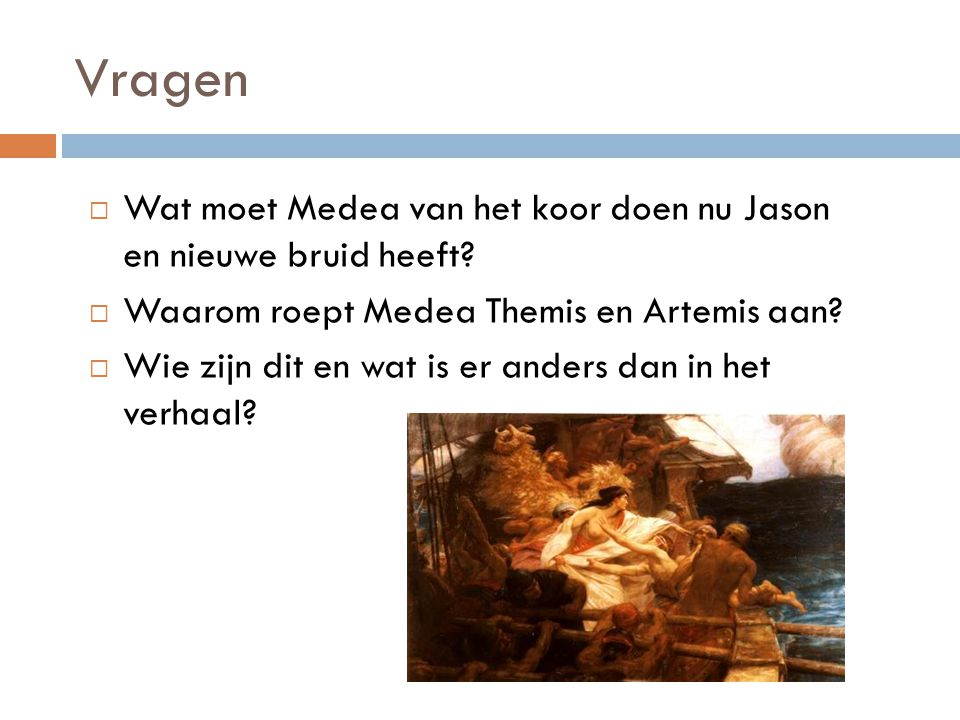 Vragen Wat moet Medea van het koor doen nu Jason en nieuwe bruid heeft Waarom roept Medea Themis en Artemis aan