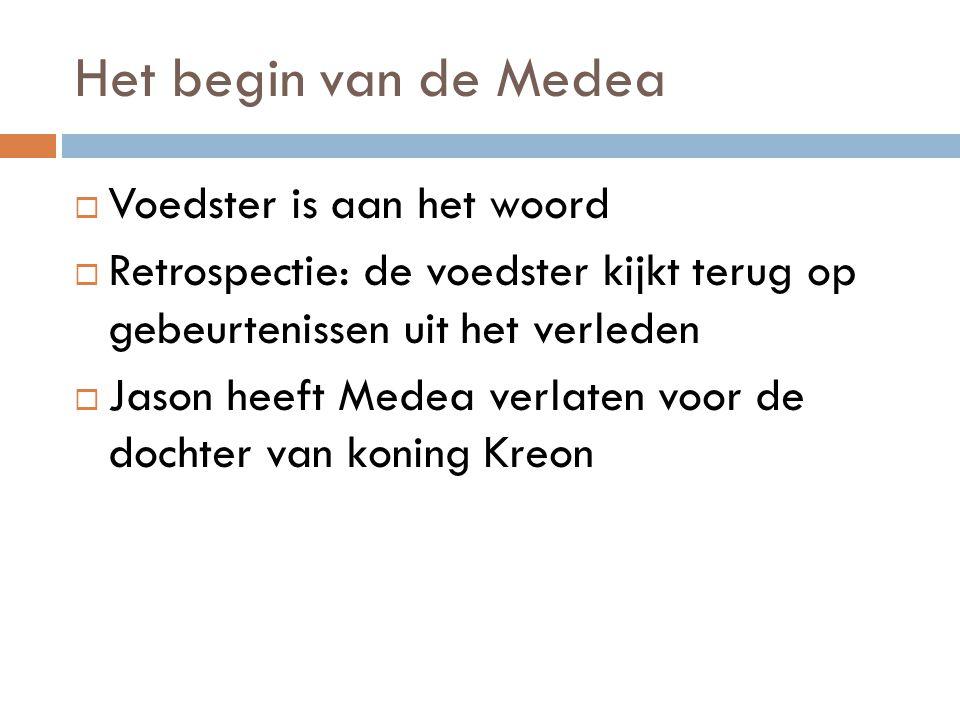 Het begin van de Medea Voedster is aan het woord