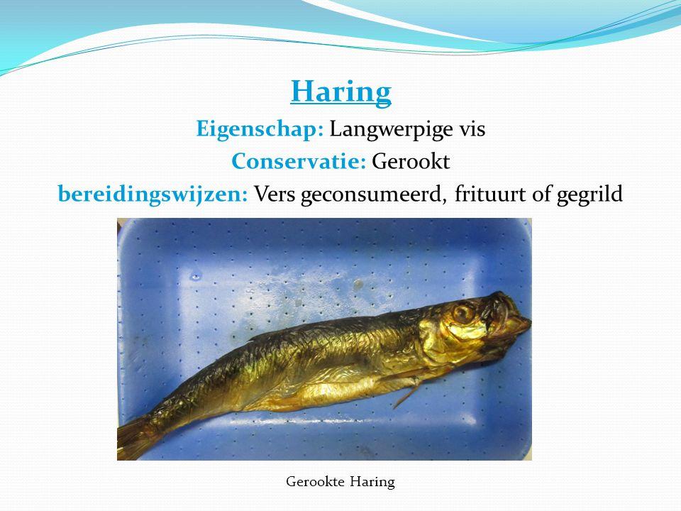 Haring Eigenschap: Langwerpige vis Conservatie: Gerookt