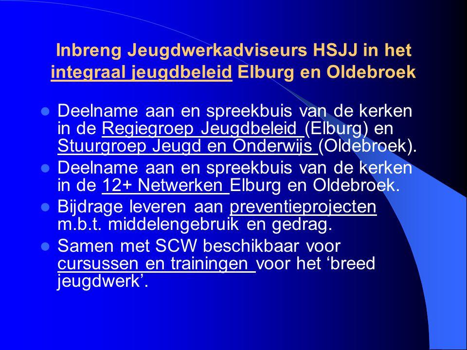 Inbreng Jeugdwerkadviseurs HSJJ in het integraal jeugdbeleid Elburg en Oldebroek