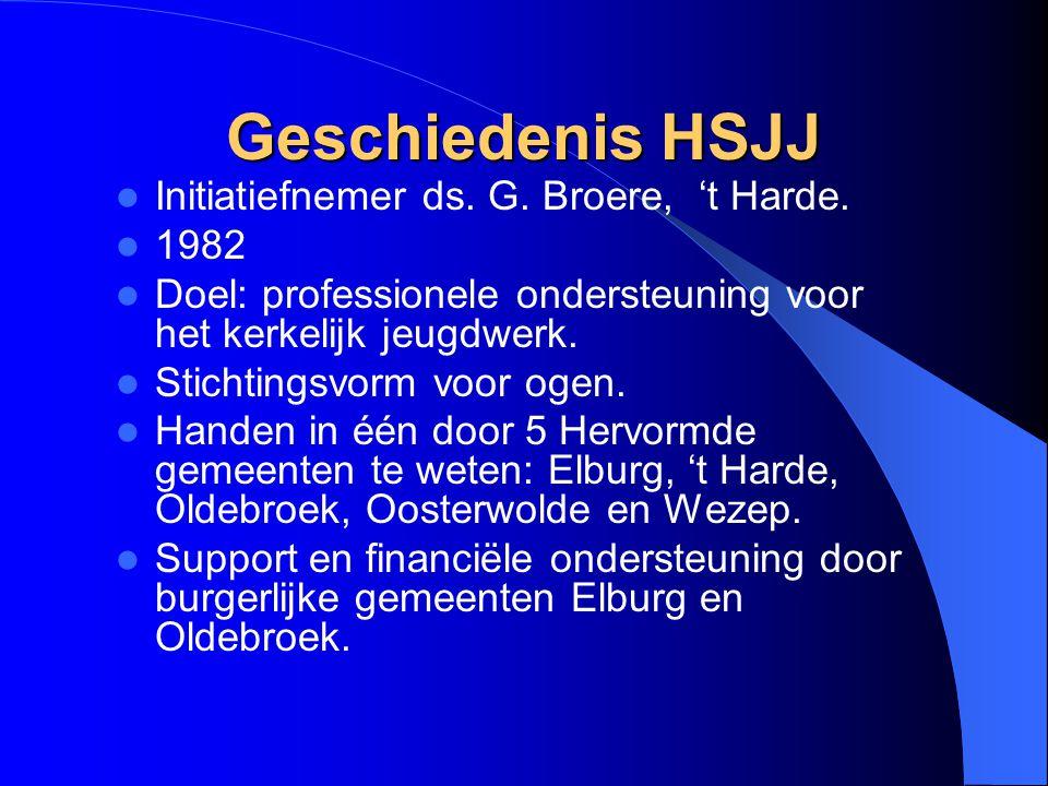 Geschiedenis HSJJ Initiatiefnemer ds. G. Broere, 't Harde. 1982