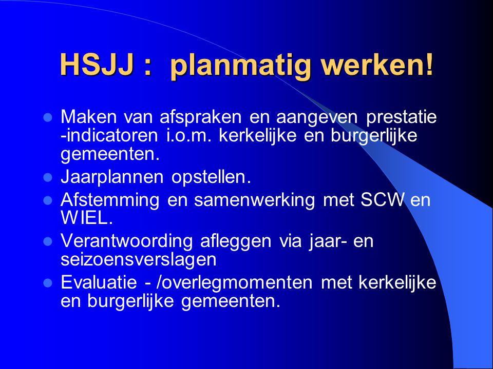 HSJJ : planmatig werken!