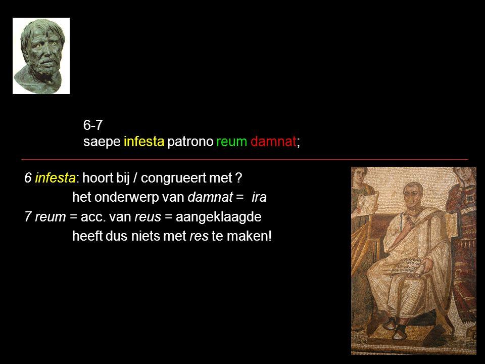 6-7 saepe infesta patrono reum damnat;