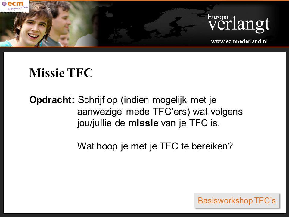 verlangt Europa. www.ecmnederland.nl. Missie TFC.