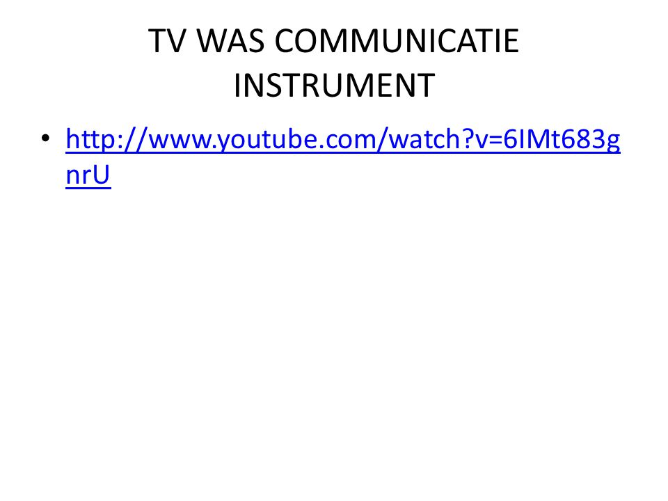TV WAS COMMUNICATIE INSTRUMENT