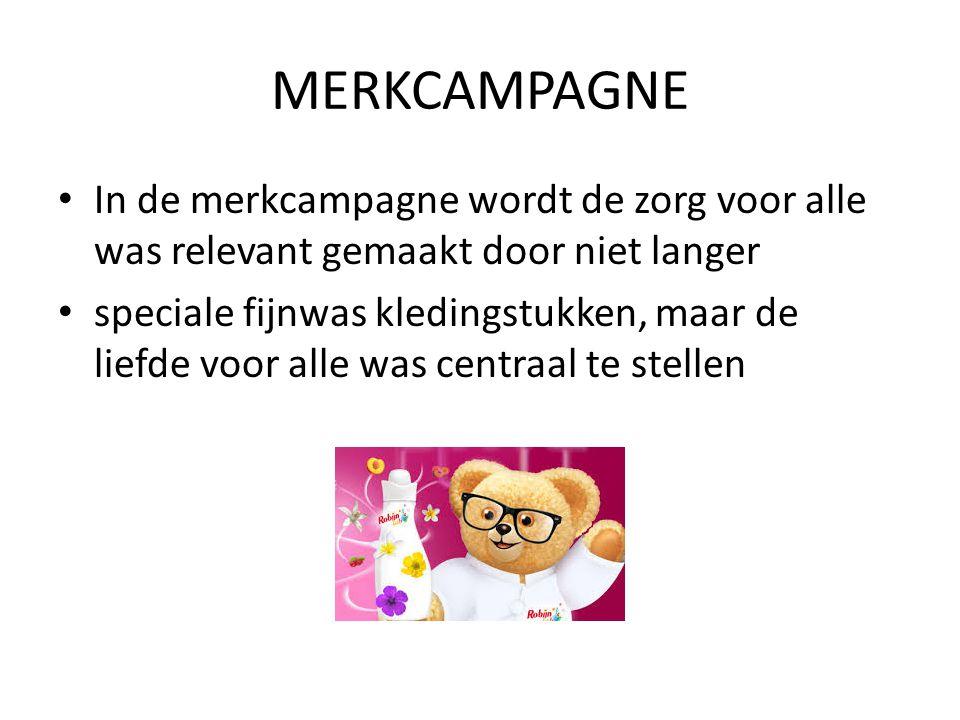 MERKCAMPAGNE In de merkcampagne wordt de zorg voor alle was relevant gemaakt door niet langer.