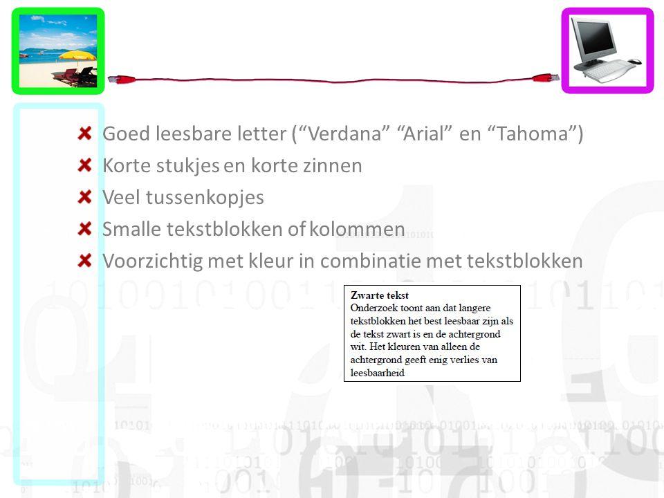 Goed leesbare letter ( Verdana Arial en Tahoma )