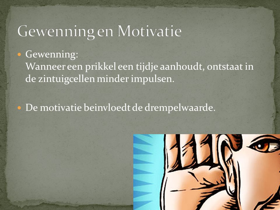 Gewenning en Motivatie