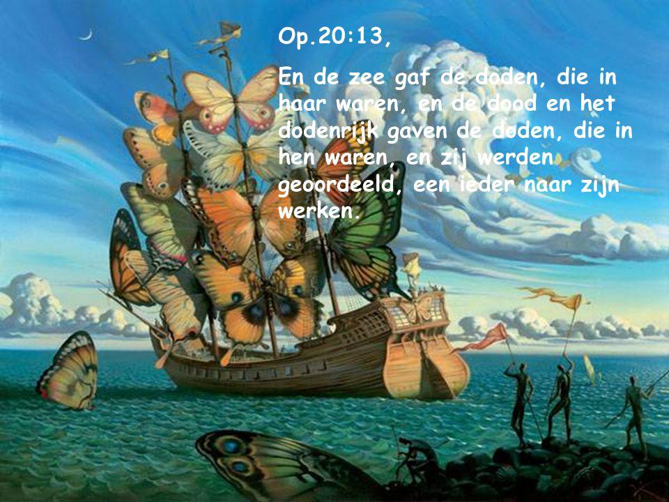 Op.20:13,