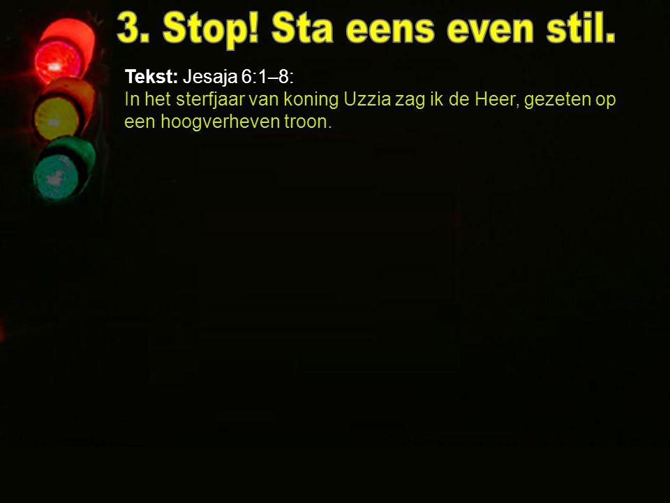 3. Stop. Sta eens even stil.