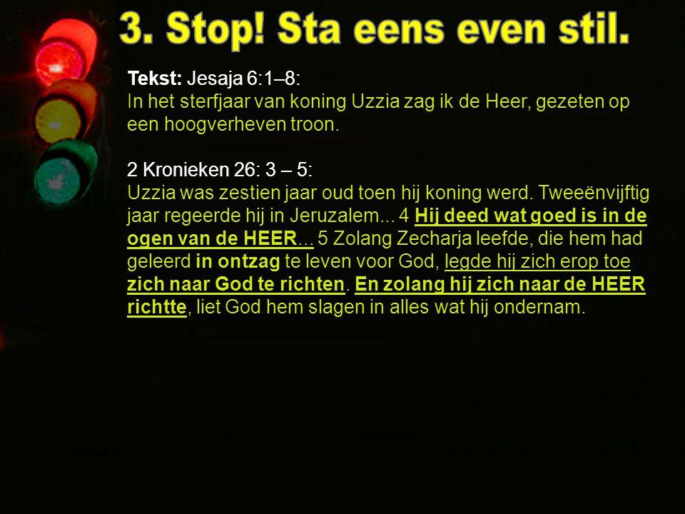 3. Stop! Sta eens even stil.