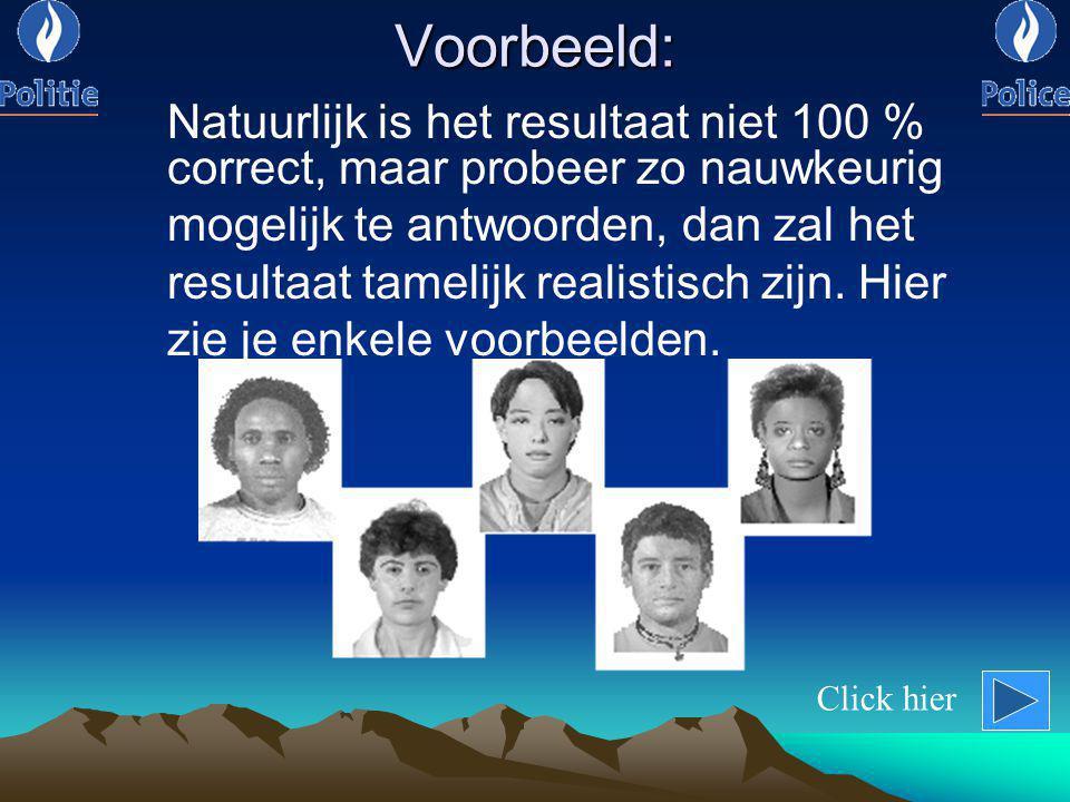 Voorbeeld: Natuurlijk is het resultaat niet 100 % correct, maar probeer zo nauwkeurig. mogelijk te antwoorden, dan zal het.