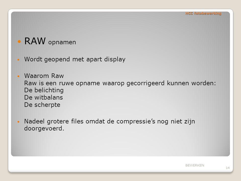 RAW opnamen Wordt geopend met apart display