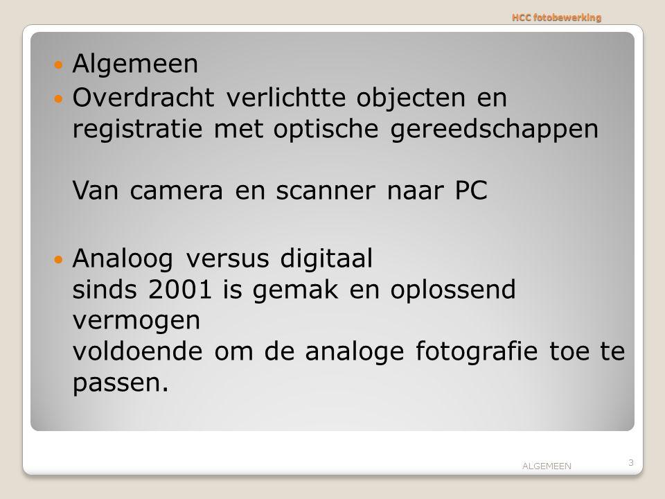 HCC fotobewerking Algemeen. Overdracht verlichtte objecten en registratie met optische gereedschappen Van camera en scanner naar PC.