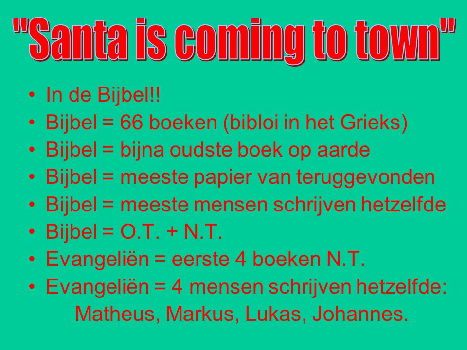 Santa is coming to town In de Bijbel!!