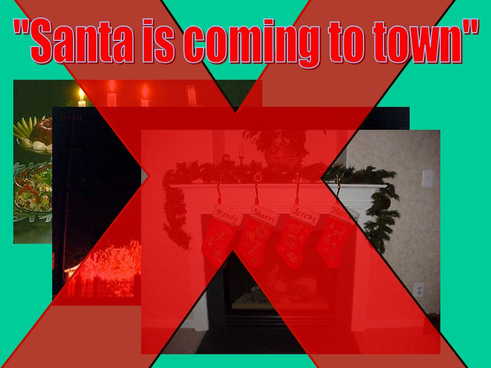 X Santa is coming to town