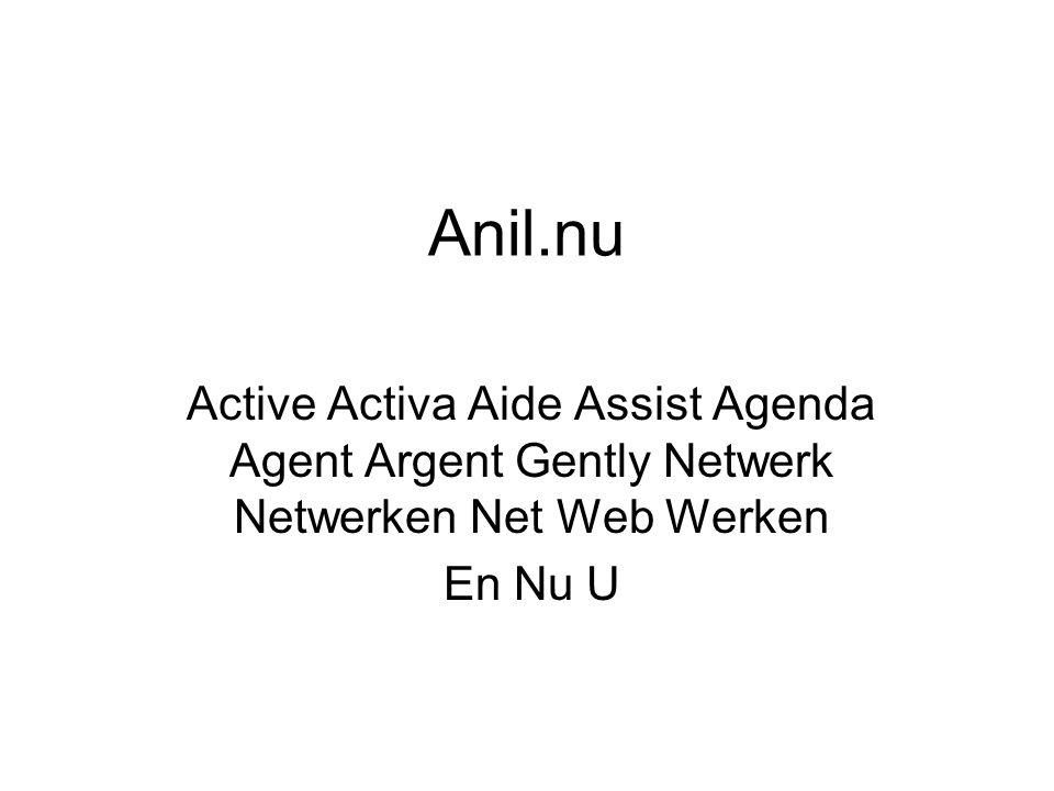 Anil.nu Active Activa Aide Assist Agenda Agent Argent Gently Netwerk Netwerken Net Web Werken.