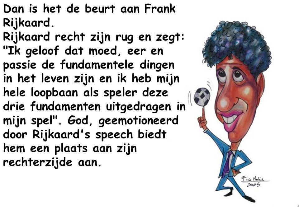 Dan is het de beurt aan Frank Rijkaard