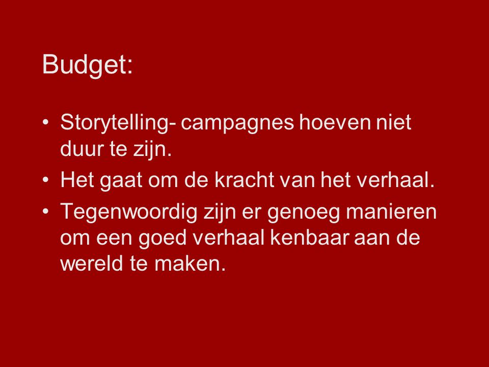 Budget: Storytelling- campagnes hoeven niet duur te zijn.