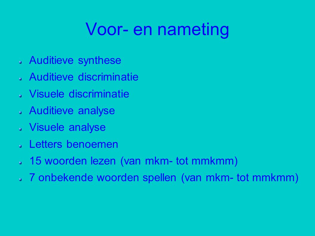 Voor- en nameting Auditieve synthese Auditieve discriminatie