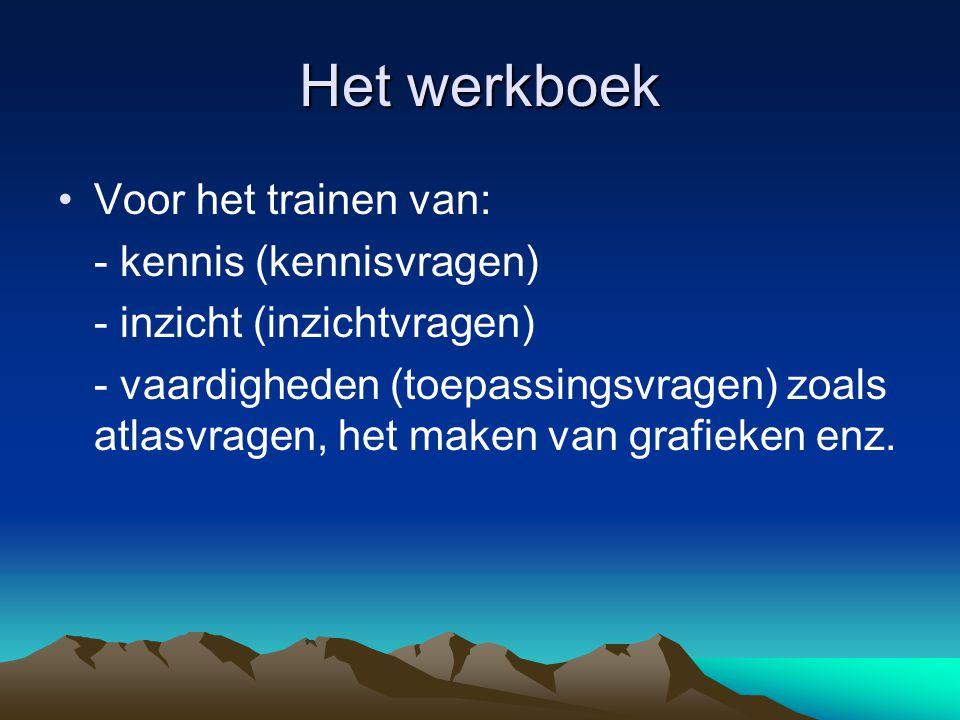 Het werkboek Voor het trainen van: - kennis (kennisvragen)